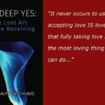 The Deep Yes: The Lost Art of True Receiving